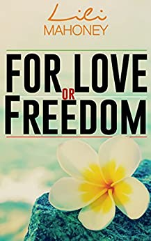 For Love or Freedom by [Mahoney, Lili]