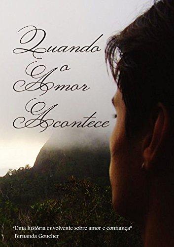 """Quando o amor acontece: """"Uma história envolvente sobre amor e confiança"""" (Portuguese Edition)"""