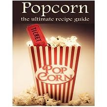 Popcorn :The Ultimate Recipe Guide by Susan Hewsten (2013-11-25)