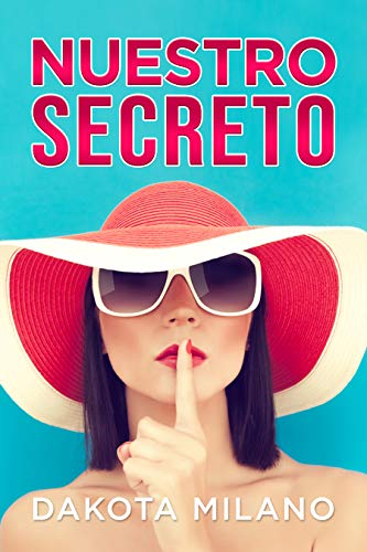 Nuestro Secreto: ¿Felices los tres? (Novela Romantica Contemporanea - Novelas cortas)