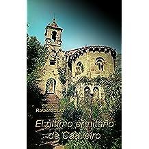 El último ermitaño de Caaveiro