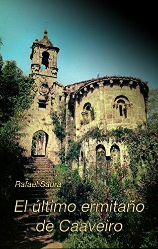 El último ermitaño de Caaveiro por Rafael Saura