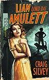 Craig Silvey: Liam und das Amulett