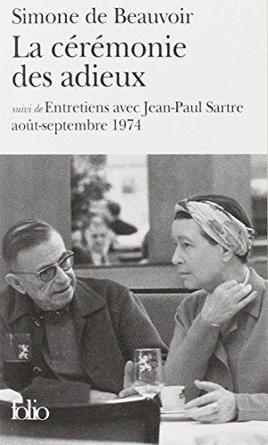 """La Cérémonie des adieux, suivi de """"Entretiens avec Jean-Paul Sartre : Août - Septembre 1974"""" de Simone de Beauvoir ,Jean-Paul Sartre ( 3 mars 1987 )"""