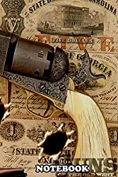 """Notebook: Guns Of The Old West , Journal for Writing, College Ruled Size 6"""" x 9"""", 110 Pages"""