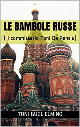 LE BAMBOLE RUSSE: (commissario De Rensis 5)