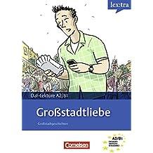 A2-B1 - Großstadtliebe: Lektüre als E-Book (Lextra - Deutsch als Fremdsprache - Lektüren)