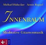 Innenraum: Meditative Gitarrenmusik - Michael Habecker, Armin Ruppel