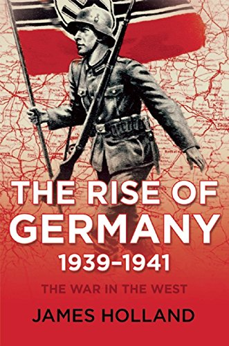 The Rise of Germany, 1939-1941 (War in the West)