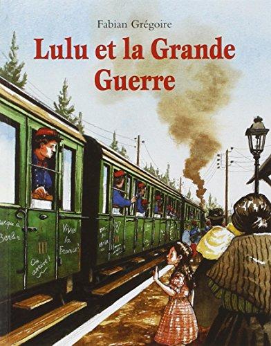 Lulu et la Grande Guerre par Fabian Grégoire