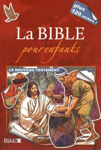 La Bible pour enfants : Le Nouveau Testa...
