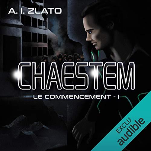 Chaestem - Le commencement 1 par A. I. Zlato