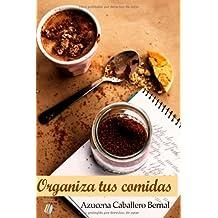 Organiza tus comidas by Azucena Caballero Bernal (2014-03-24)