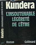 L'INSOUTENABLE LEGERETE DE L'ETRE - GALLIMARD - 01/01/1985