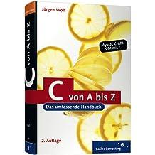 C von A bis Z: Das umfassende Handbuch für Linux, Unix und Windows (Galileo Computing)