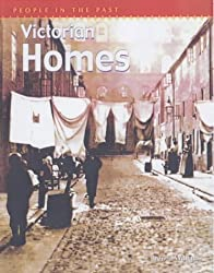 Victorian Homes  (People in the Past)