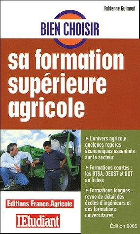 Bien choisir sa formation supérieure agricole par Fabienne Guimont