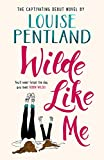 Wilde Like Me: The enchanting and uplifting debut novel by Louise Pentland