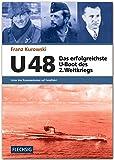 ZEITGESCHICHTE - U 48 - Das erfolgreichste U-Boot des 2. Weltkriegs - Unter drei Kommandanten auf Feindfahrt - FLECHSIG Verlag (Flechsig - Geschichte/Zeitgeschichte) - Franz Kurowski