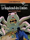 Le Vagabond des Limbes - Intégrales - tome 10 - Cap sur le néant d'avant