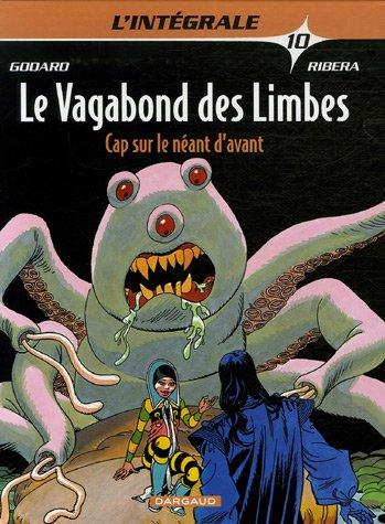Le Vagabond des Limbes - Intégrales - tome 10 - Cap sur le néant d'avant par Godard