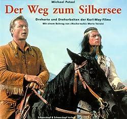 Der Weg zum Silbersee: Dreharbeiten und Drehorte der Karl-May-Filme