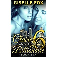 Claire and the Lady Billionaire 6 (Book 6): A Lesbian Romance (English Edition)