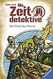 Die Zeitdetektive, Band 36: Der Fluch des Pharao - Fabian Lenk