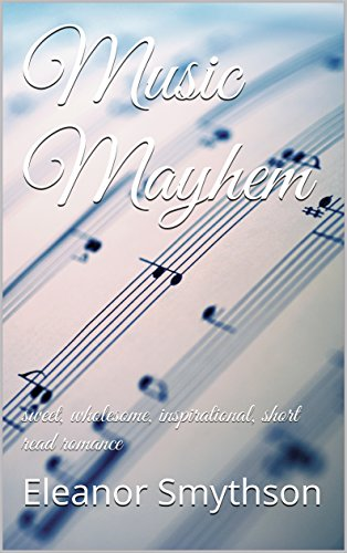 music-mayhem-sweet-wholesome-inspirational-short-read-romance-love-music-england-book-2-english-edit
