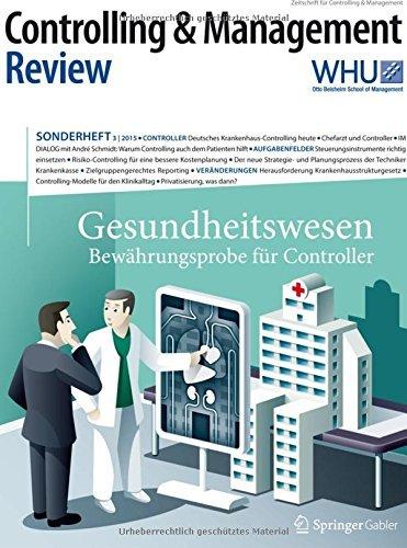 Controlling & Management Review Sonderheft 3-2015: Gesundheitswesen - Bew????hrungsprobe f????r Controller (CMR-Sonderhefte) (German Edition) (2016-01-07)