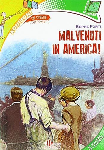 Malvenuti in america. Quando a migrare erano gli italiani. Con espansione online