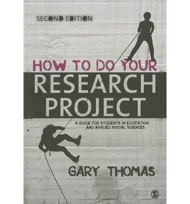 [( How to Do Your Research Project: A Guide for Students in Education and Applied Social Sciences )] [by: Gary Thomas] [Jul-2013]