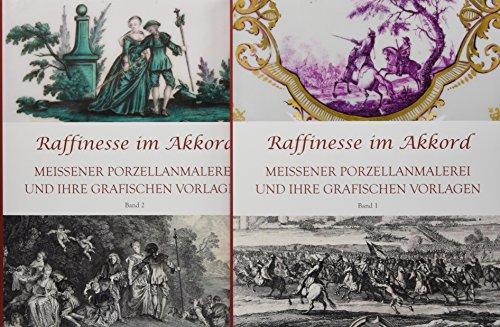 Raffinesse im Akkord. Meissner Porzellanmalerei und ihre grafischen Vorlagen. Band 1 und 2 (Musik-kunst-dekor)