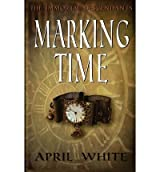 { MARKING TIME: THE IMMORTAL DESCENDANTS } By White, April ( Author ) [ Nov - 2012 ] [ Paperback ]