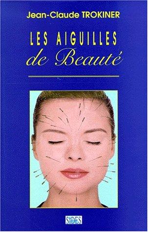 Les aiguilles de beauté par Jean-Claude Trokiner