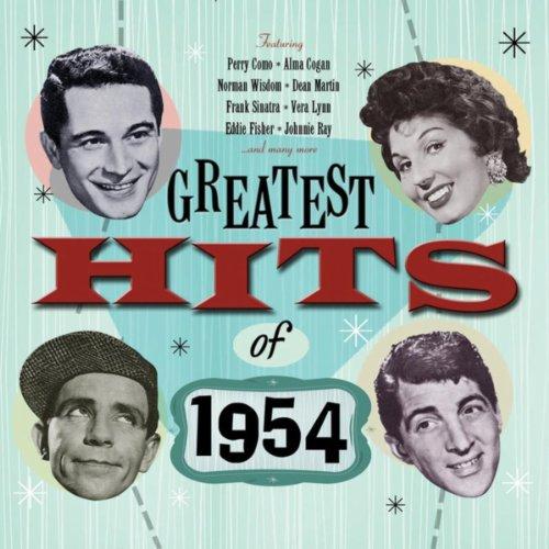 Greatest Hits Of 1954 - 50 Original Hit Recordings