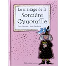 Le Mariage de la sorcière Camomille