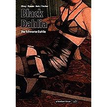 Black Dahlia – Die Schwarze Dahlie: Die Graphic Novel