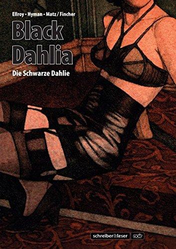 Black Dahlia - Die Schwarze Dahlie: Die Graphic Novel