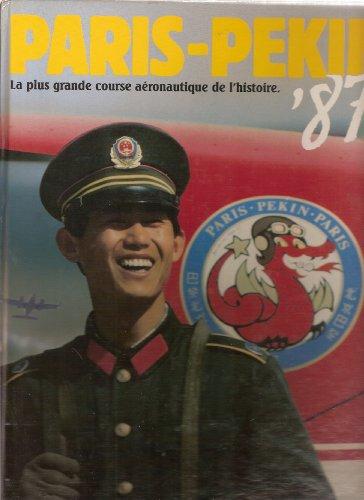 Paris-Pekin - La plus grande course aéronautique de l'histoire