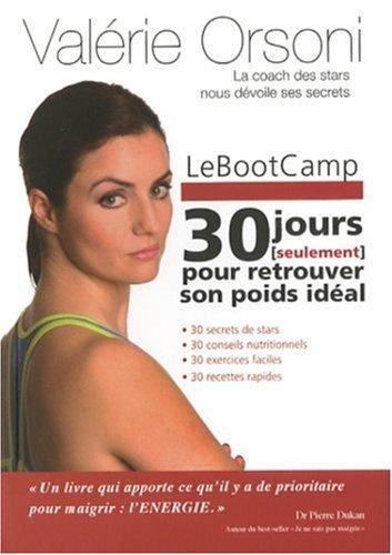 Le Bootcamp : 30 jours (seulement) pour retrouver son poids idéal par Valérie Orsoni