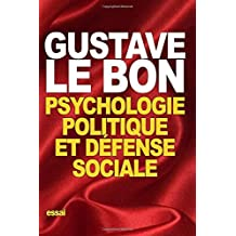 Psychologie politique et d??fense sociale by Gustave Le Bon (2015-10-16)