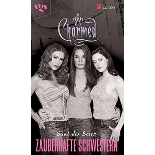 Charmed. Zauberhafte Schwestern. Die Saat des Bösen.