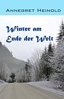 Winter am Ende der Welt: An der Westküste von Vancouver Island (German Edition) by [Heinold, Annegret]