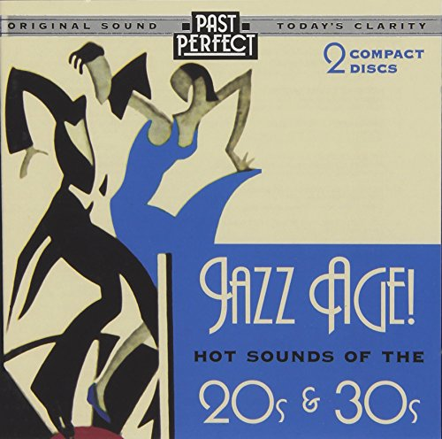 Jazz Age! Hot Sounds of the 20s & 30s -