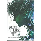 Blue Lily, Lily Blue (The Raven Cycle) by Maggie Stiefvater (2015-12-29)