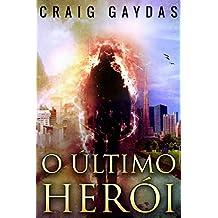 O último Herói (Portuguese Edition)