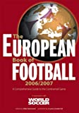 The European Book of Football 2006/2007 2006 / 2007: A Comprehensive Guide to the Continental Game