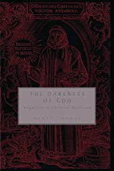 The Darkness of God: Negativity in Christian Mysticism (Negativity in Western Christian Mysticism)