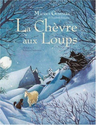 La Chevre Aux Loups (Albums Broches) por Rebecca Dautremer